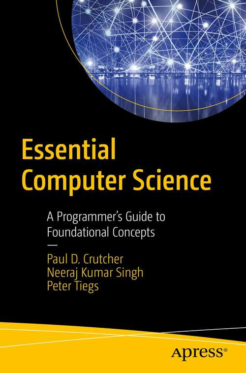 Essential Computer Science: A Programmer's Guide to Foundational Concepts