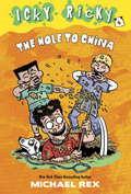 Icky Ricky #4: The Hole to China