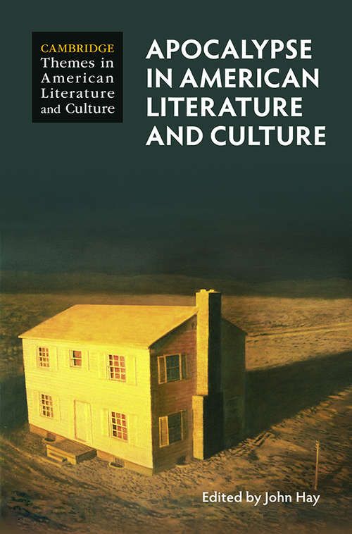 Apocalypse in American Literature and Culture (Cambridge Themes in American Literature and Culture)