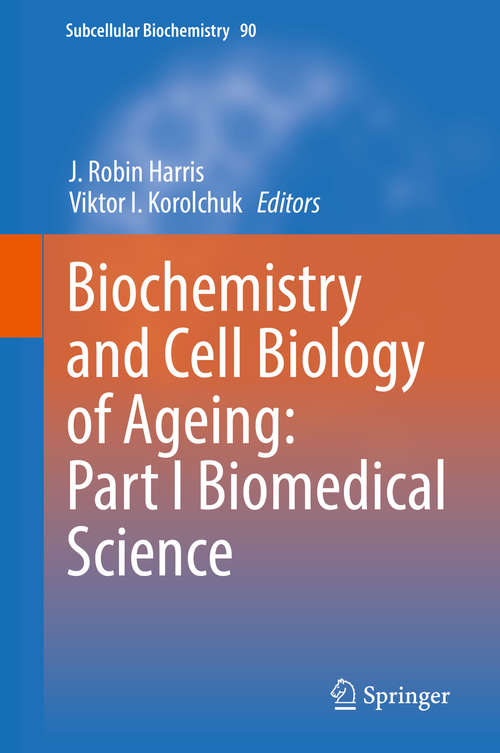 Biochemistry and Cell Biology of Ageing: Part I Biomedical Science (Subcellular Biochemistry #90)