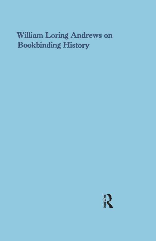 William Loring Andrews on Bookbinding History