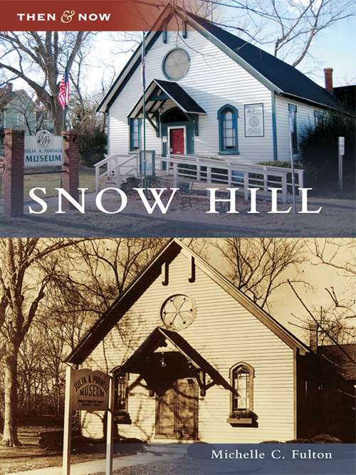 Snow Hill (Then and Now)