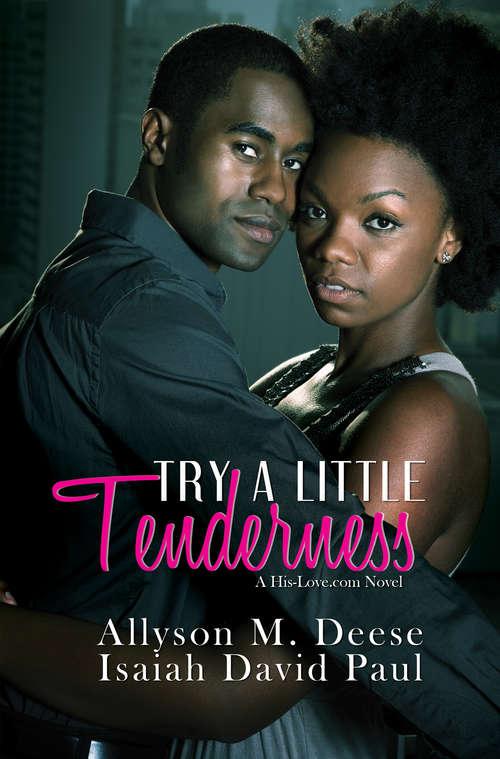 Try a Little Tenderness: A Hislove.com Novel