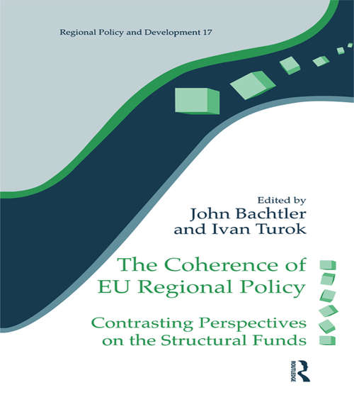 The Coherence of EU Regional Policy: Contrasting Perspectives on the Structural Funds (Regions and Cities #Vol. 16)