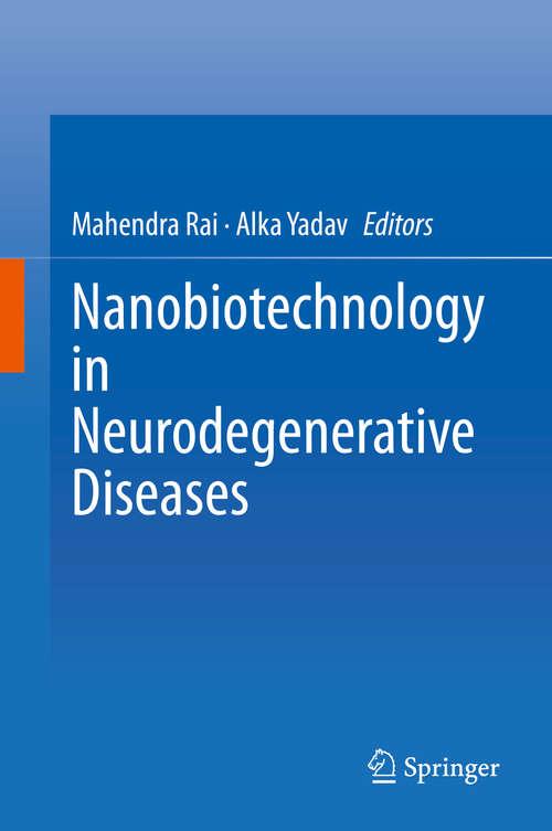 Nanobiotechnology in Neurodegenerative Diseases