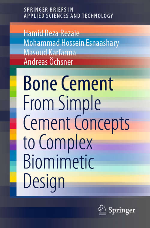 Bone Cement: From Simple Cement Concepts to Complex Biomimetic Design (SpringerBriefs in Applied Sciences and Technology)