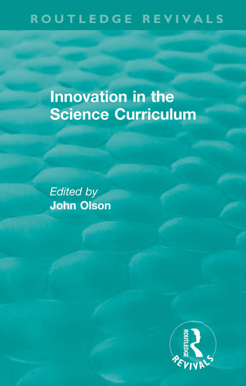 Innovation in the Science Curriculum (Routledge Revivals)