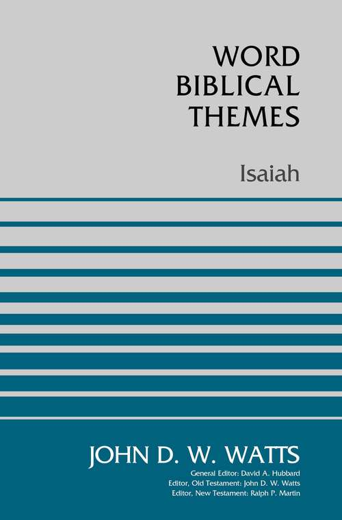 Isaiah: A Brief Survey Of The Bible, Session 9 (Word Biblical Themes #Vol. 24)