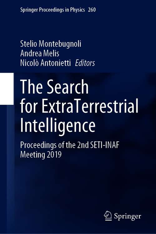 The Search for ExtraTerrestrial Intelligence: Proceedings of the 2nd SETI-INAF Meeting 2019 (Springer Proceedings in Physics #260)