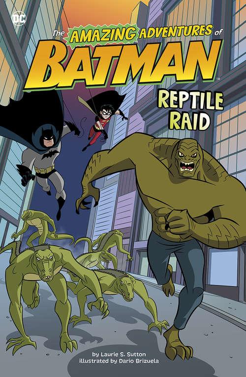 Reptile Raid (The Amazing Adventures of Batman!)