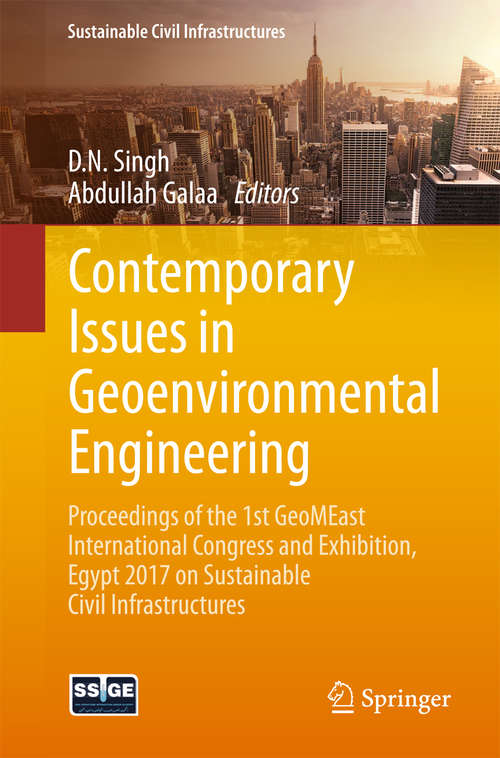 Contemporary Issues in Geoenvironmental Engineering: Proceedings of the 1st GeoMEast International Congress and Exhibition, Egypt 2017 on Sustainable Civil Infrastructures (Sustainable Civil Infrastructures)