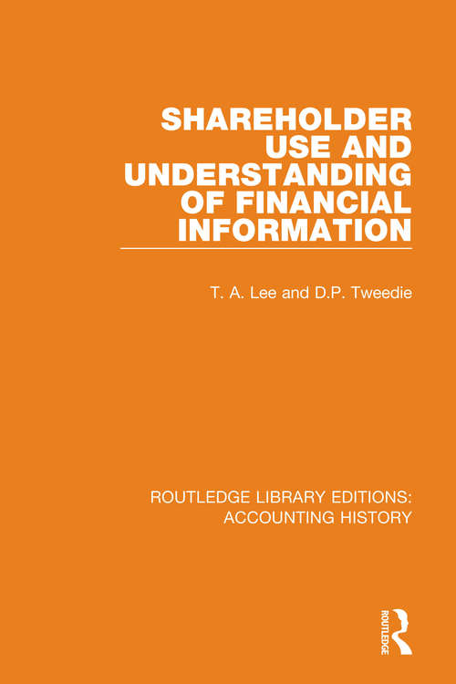 Shareholder Use and Understanding of Financial Information (Routledge Library Editions: Accounting History #38)