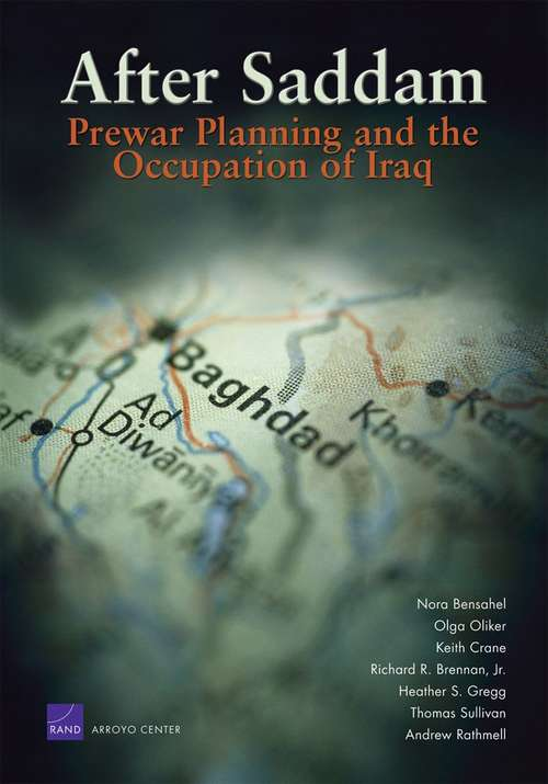 After Saddam: Prewar Planning and the Occupation of Iraq