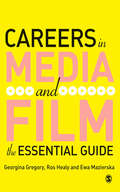 Careers in Media and Film: The Essential Guide