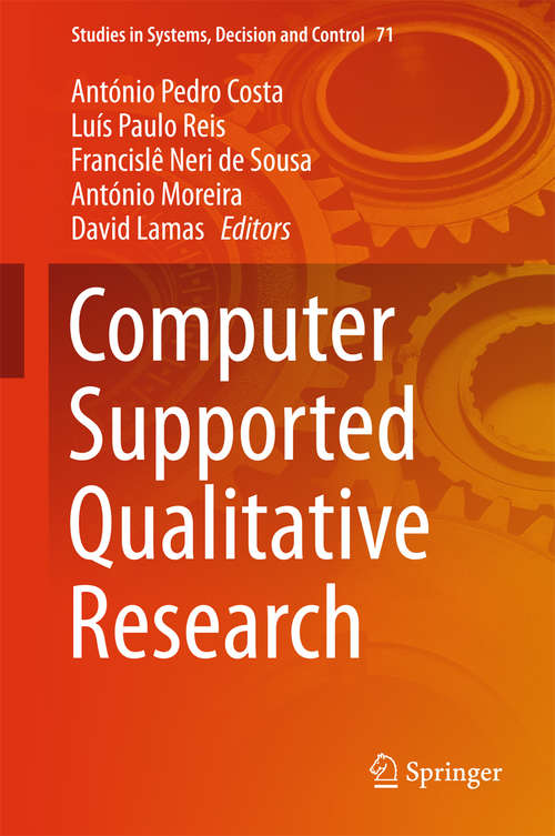 Computer Supported Qualitative Research (Studies in Systems, Decision and Control #71)
