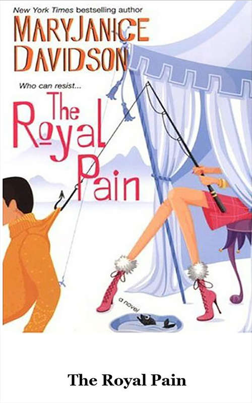The Royal Pain: A Novel (Alaskan Royal Family Ser. #2)