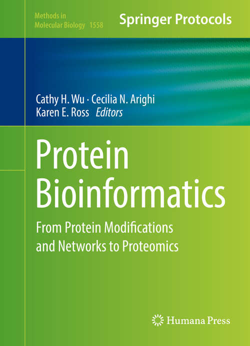 Protein Bioinformatics: From Protein Modifications and Networks to Proteomics (Methods in Molecular Biology #1558)