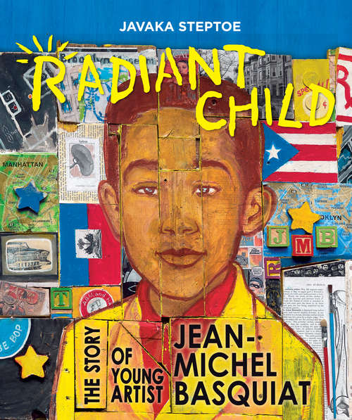 Collection sample book cover Radiant Child: The story of young artist Jean-Michel Basquiat, collage