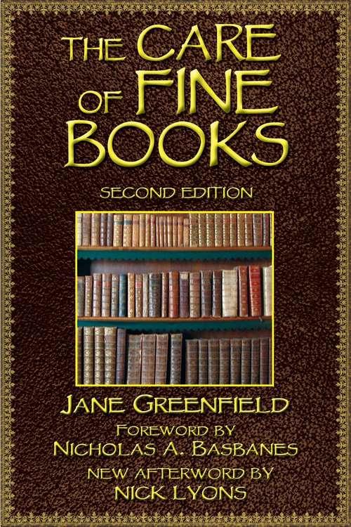 The Care of Fine Books (Lyons Press Ser.)