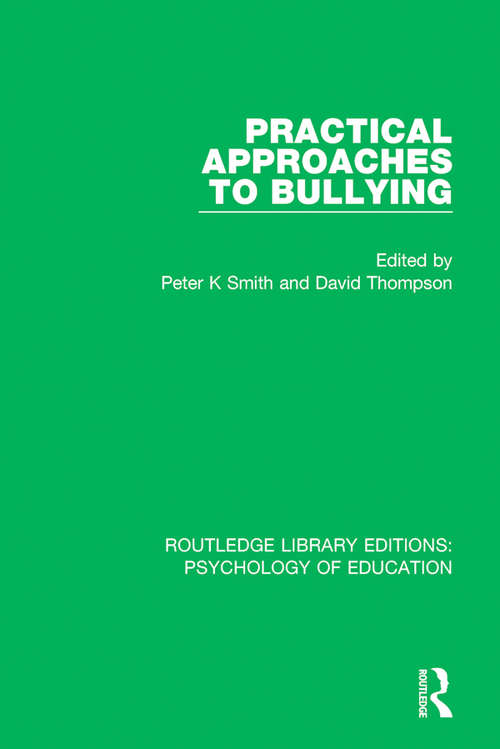 Practical Approaches to Bullying (Routledge Library Editions: Psychology of Education)