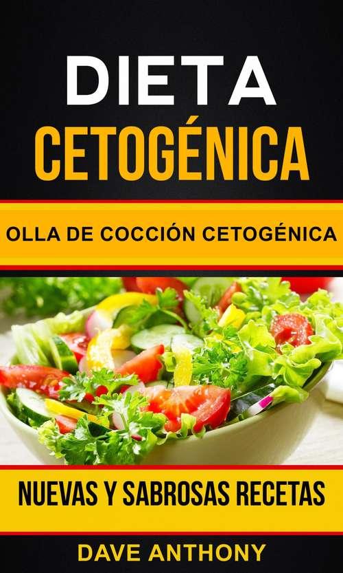Dieta cetogénica: Nuevas y Sabrosas Recetas