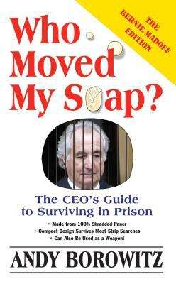 Who Moved My Soap? The CEO's Guide to Surviving in Prison