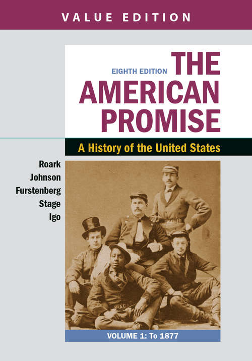 The American Promise, Volume 1: A History Of The United States