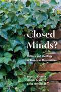 Closed Minds? Politics and Ideology in American Universities