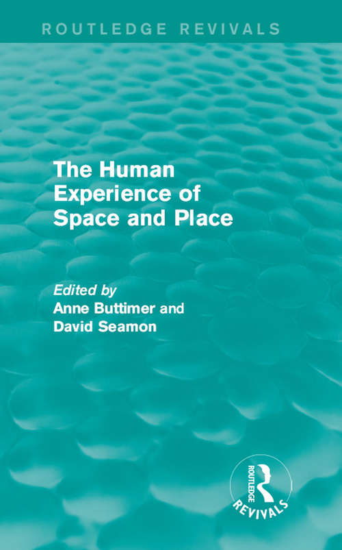 The Human Experience of Space and Place (Routledge Revivals)