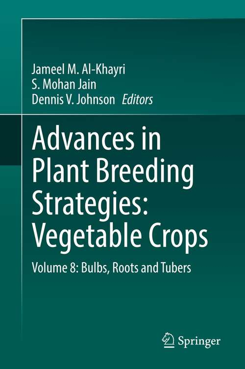 Advances in Plant Breeding Strategies: Volume 8: Bulbs, Roots and Tubers