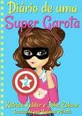 Diário de uma Super Garota - Livro 2 - A Nova Normal (Diário de uma Super Garota #2)