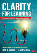Clarity for Learning: Five Essential Practices That Empower Students and Teachers (Corwin Teaching Essentials)