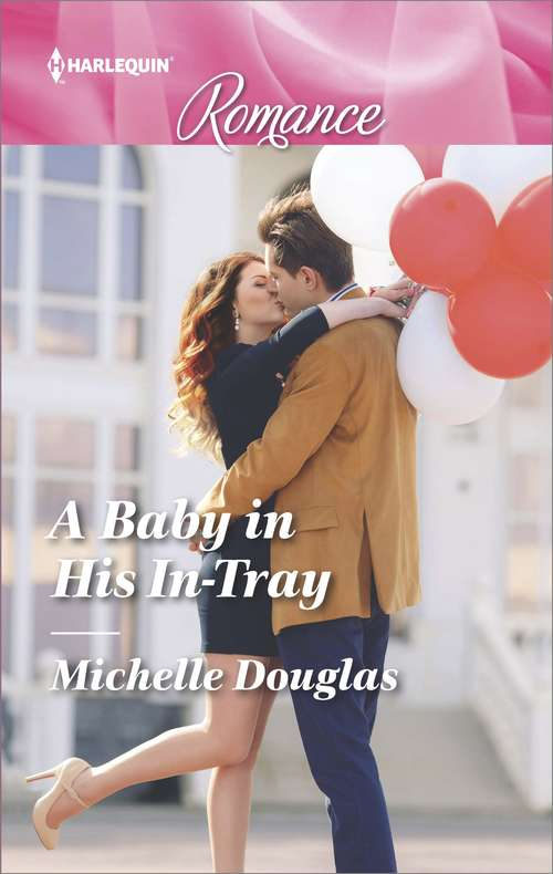 A Baby in His In-Tray: A Baby In His In-tray / The Best Man Takes A Bride (hillcrest House, Book 1) (Mills And Boon True Love Ser. #1)