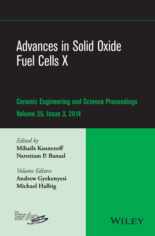 Advances in Solid Oxide Fuel Cells X: Ceramic Engineering and Science Proceedings, Volume 35