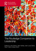The Routledge Companion to Leadership (Routledge Companions in Business, Management and Accounting)