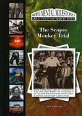 The Scopes Monkey Trial (Monumental Milestones: Great Events of Modern Times)