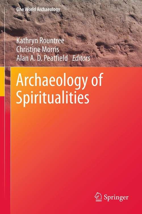 Archaeology of Spiritualities (One World Archaeology)