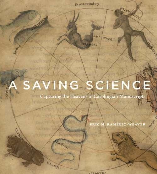 A Saving Science: Capturing the Heavens in Carolingian Manuscripts