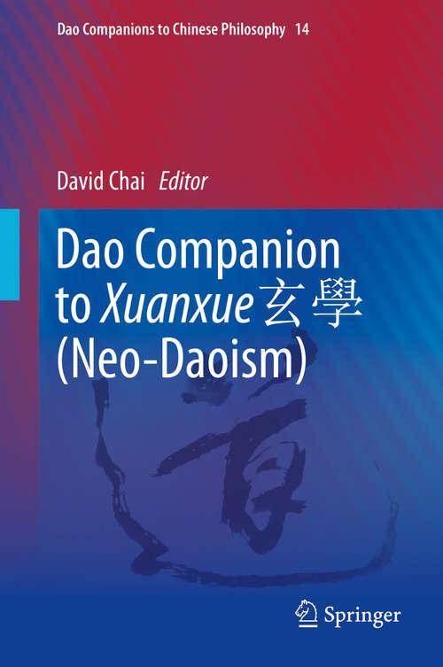 Dao Companion to Xuanxue 玄學 (Dao Companions to Chinese Philosophy #14)