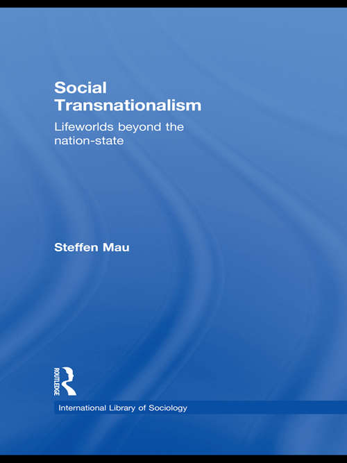 Social Transnationalism: Lifeworlds Beyond The Nation-State (International Library of Sociology)