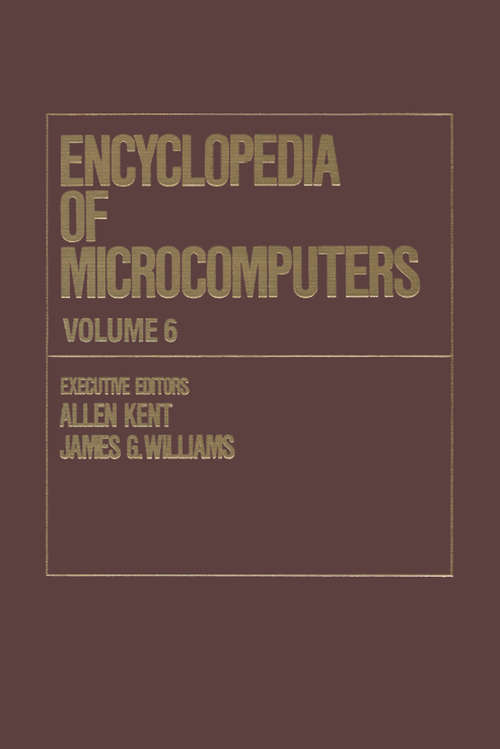 Encyclopedia of Microcomputers: Volume 6 - Electronic Dictionaries in Machine Translation to Evaluation of Software: Microsoft Word Version 4.0 (Microcomputers Encyclopedia Ser.)