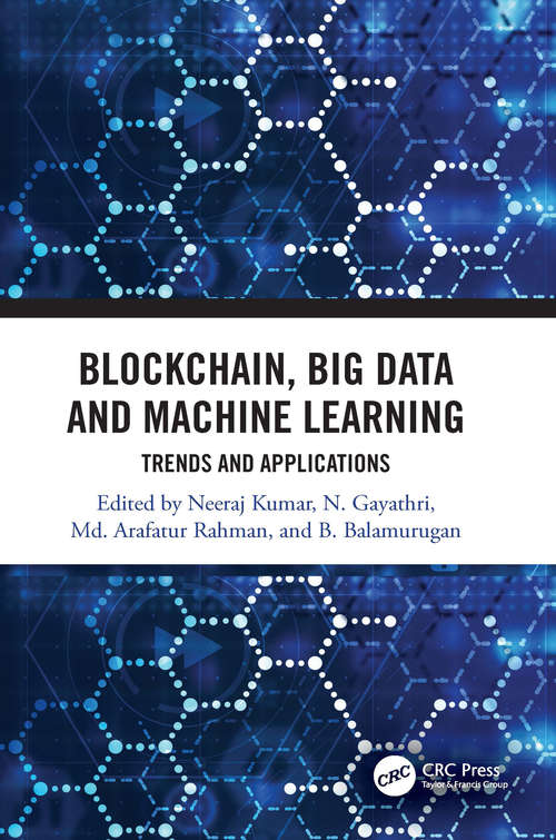 Blockchain, Big Data and Machine Learning: Trends and Applications