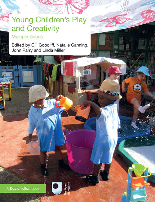 Young Children's Play and Creativity: Multiple Voices