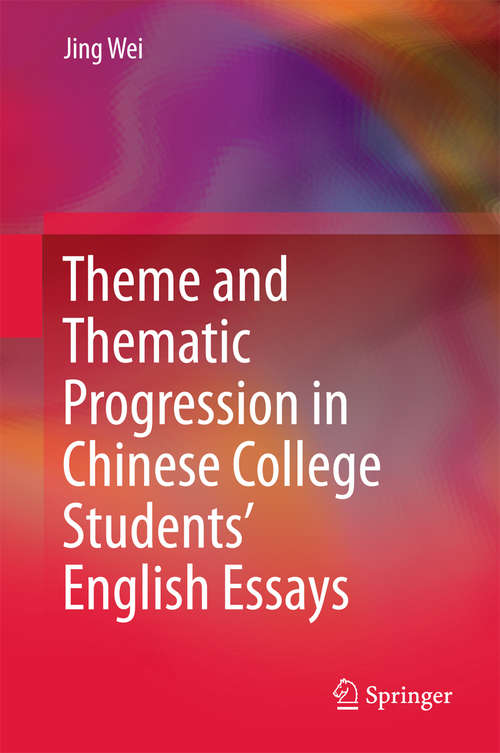 Theme and Thematic Progression in Chinese College Students' English Essays