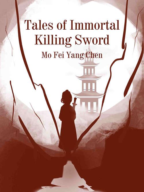 Tales of Immortal Killing Sword: Volume 3 (Volume 3 #3)