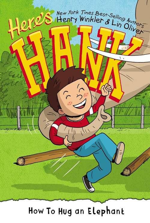 How to Hug an Elephant (Here's Hank #6)