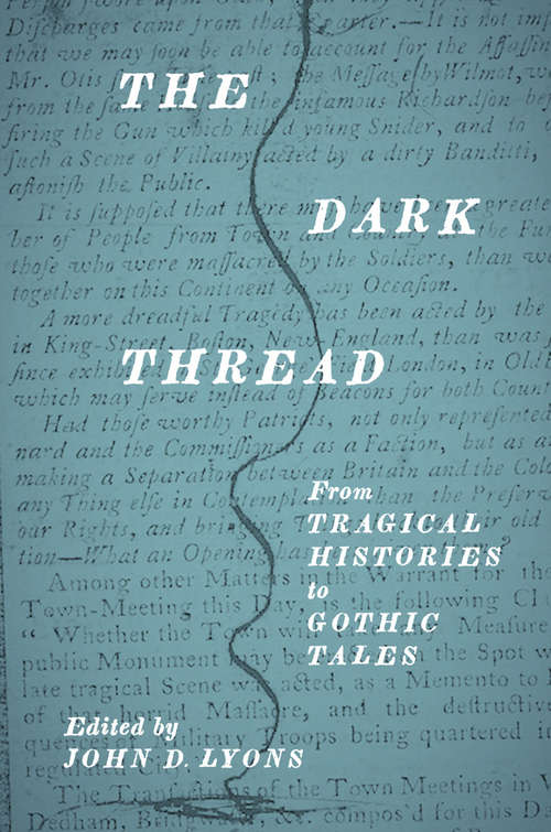 The Dark Thread: From Tragical Histories to Gothic Tales (Early Modern Exchange)