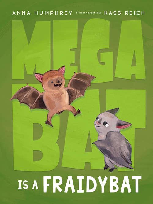 Megabat Is a Fraidybat (Megabat #3)