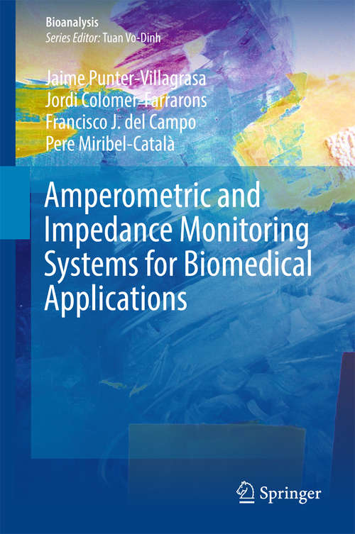 Amperometric and Impedance Monitoring Systems for Biomedical Applications (Bioanalysis #4)