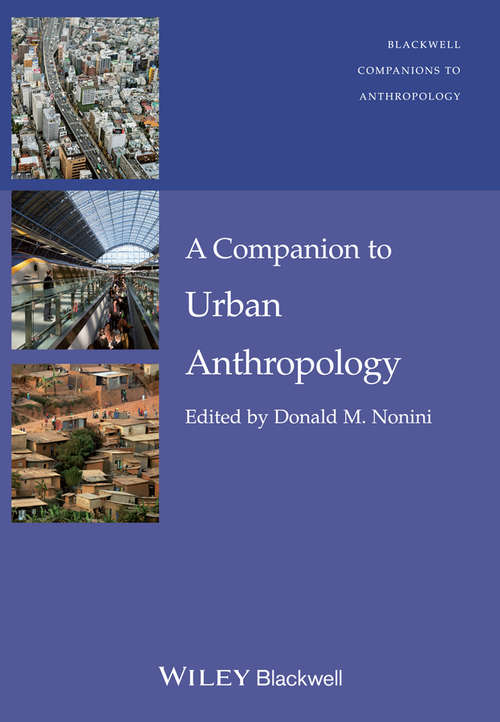 A Companion to Urban Anthropology (Wiley Blackwell Companions to Anthropology)
